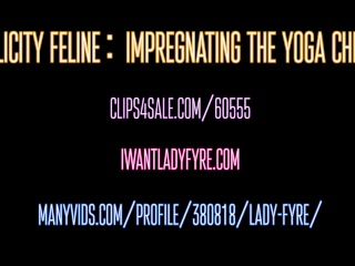 Flexible Felicity Feline Yoga Fuck by Lady Fyre