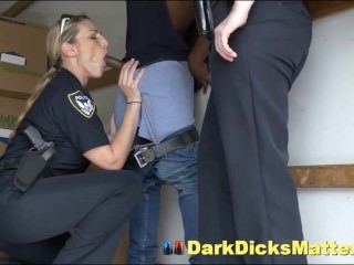 Sex Crazed Female Police Officers Suck Criminal With Huge Ebony Cock